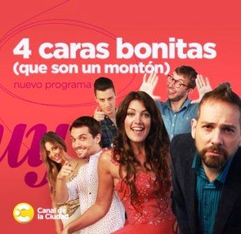 Estrenan Cuatro Caras Bonitas En El Canal De La Ciudad Buenos